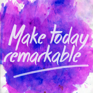 make-today-remarkable